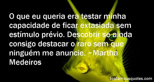 Martha Medeiros Quotes