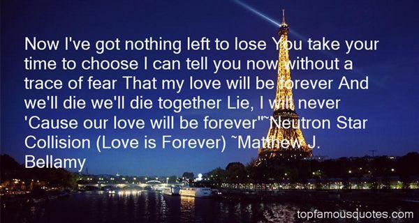 Matthew J. Bellamy Quotes