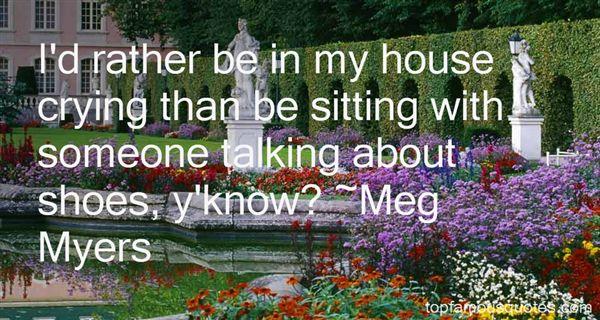 Meg Myers Quotes