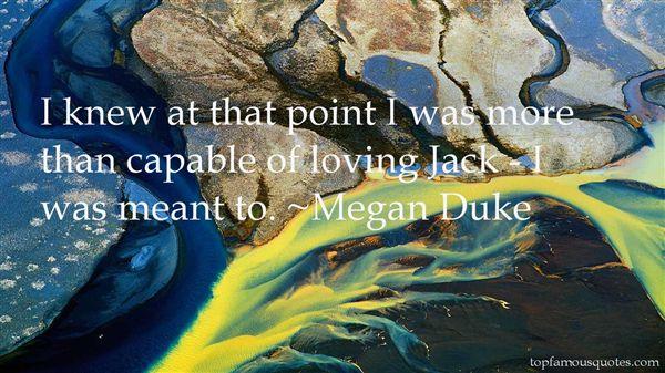 Megan Duke Quotes