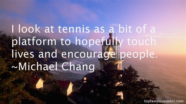 Michael Chang Quotes