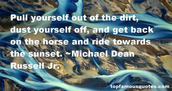 Michael Dean Russell Jr. Quotes