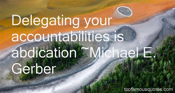 Michael E. Gerber Quotes