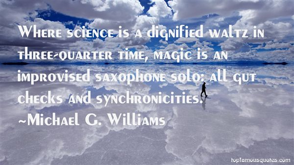 Michael G. Williams Quotes