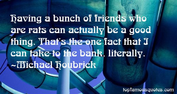 Michael Houbrick Quotes
