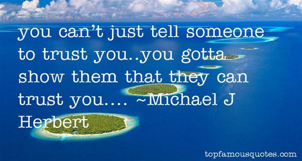 Michael J Herbert Quotes