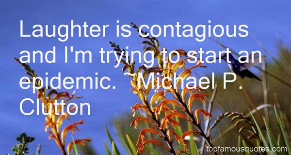 Michael P. Clutton Quotes
