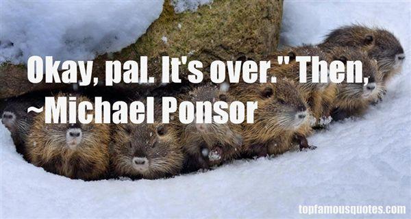 Michael Ponsor Quotes