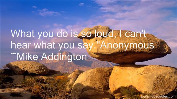 Mike Addington Quotes