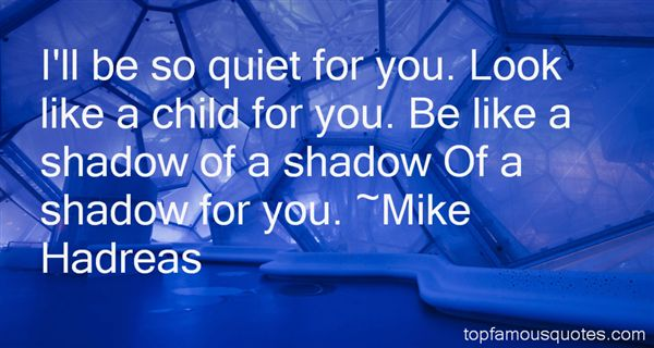 Mike Hadreas Quotes