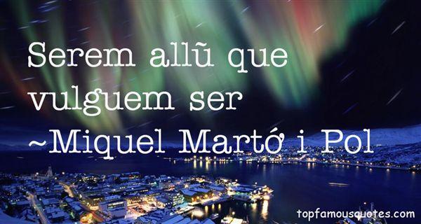 Miquel Martí I Pol Quotes
