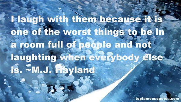 M.J. Hayland Quotes