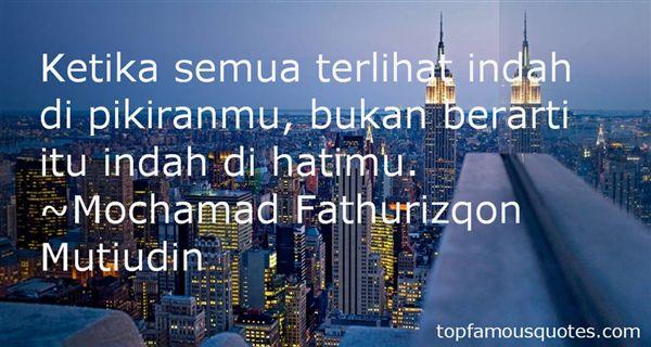 Mochamad Fathurizqon Mutiudin Quotes