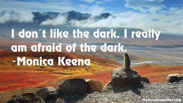 Monica Keena Quotes