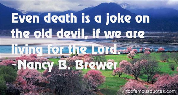Nancy B. Brewer Quotes