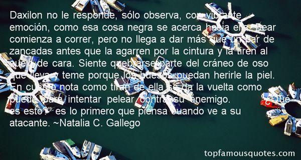 Natalia C. Gallego Quotes