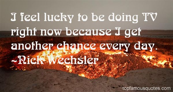 Nick Wechsler Quotes