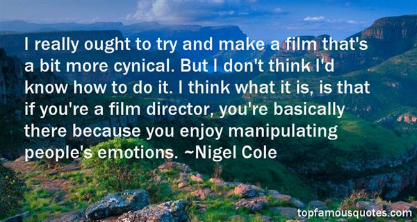 Nigel Cole Quotes