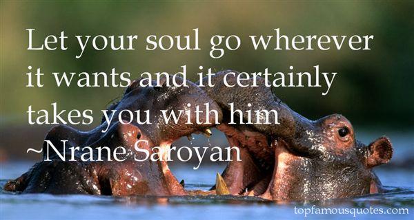 Nrane Saroyan Quotes
