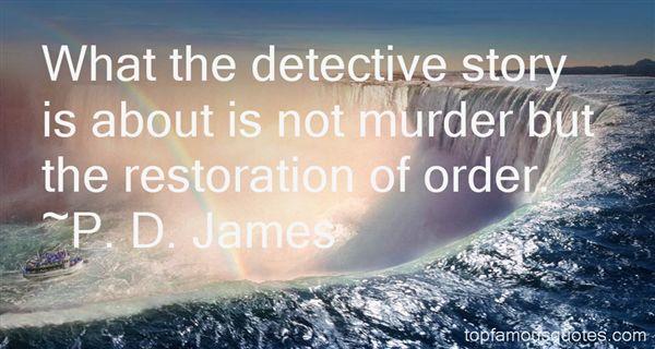 P. D. James Quotes