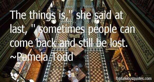 Pamela Todd Quotes