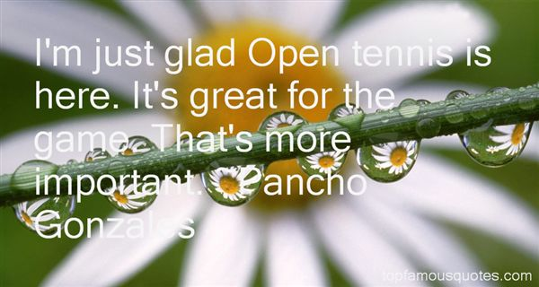 Pancho Gonzales Quotes