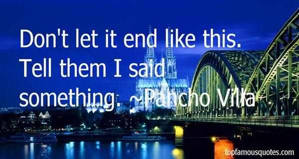 Pancho Villa Quotes