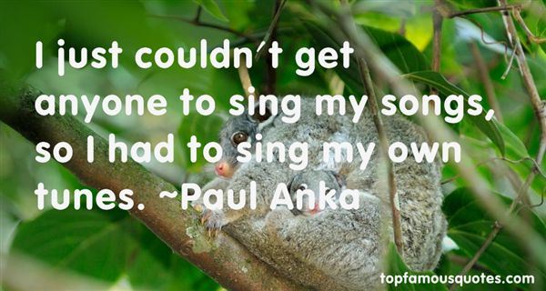Paul Anka Quotes