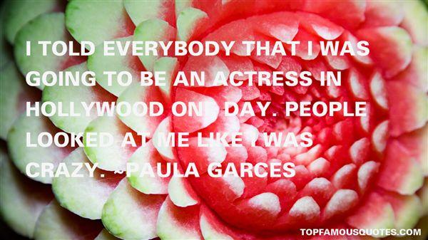 Paula Garces Quotes