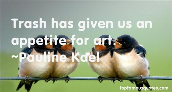 Pauline Kael Quotes