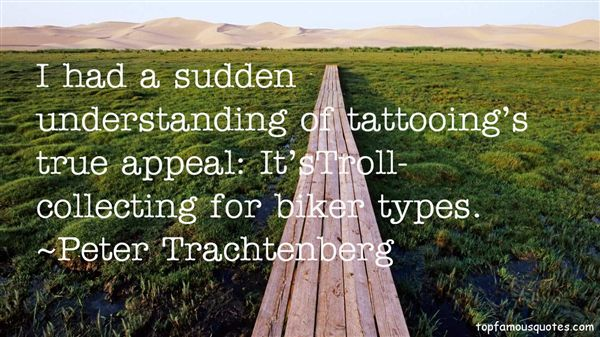 Peter Trachtenberg Quotes