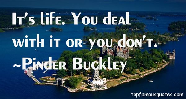 Pinder Buckley Quotes