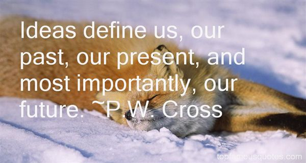 P.W. Cross Quotes