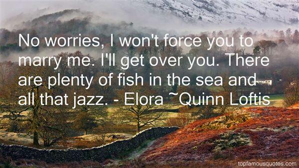 Quinn Loftis Quotes