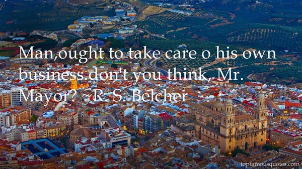 R. S. Belcher Quotes