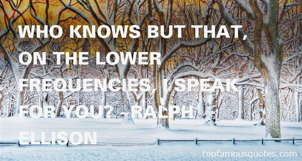 Ralph Ellison Quotes