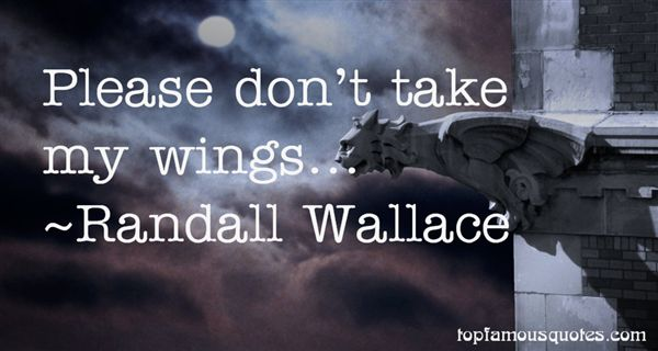 Randall Wallace Quotes
