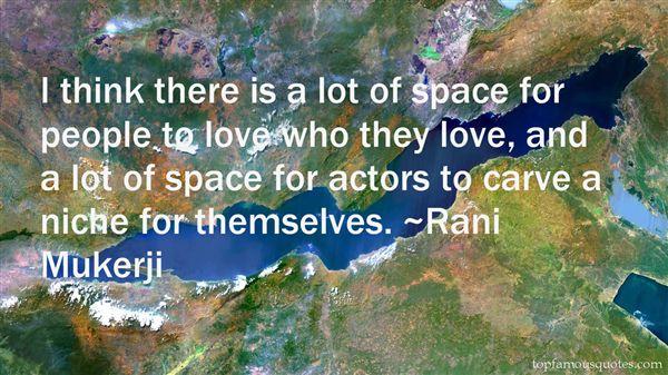 Rani Mukerji Quotes