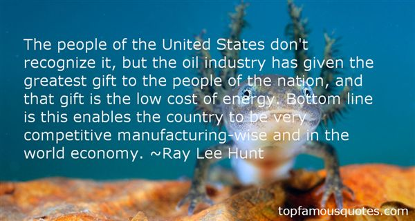 Ray Lee Hunt Quotes