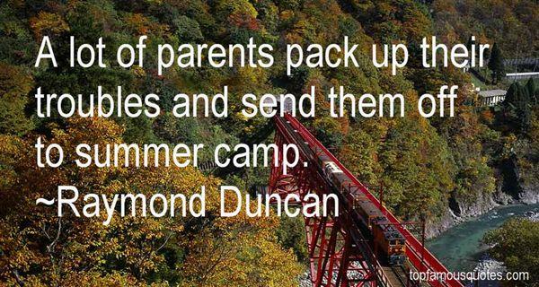 Raymond Duncan Quotes