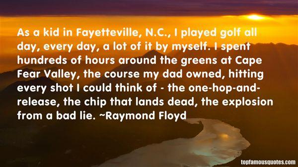 Raymond Floyd Quotes