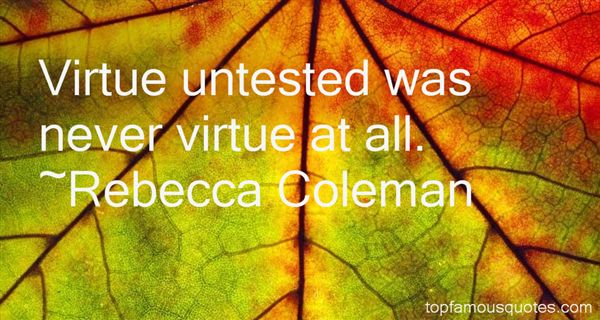 Rebecca Coleman Quotes