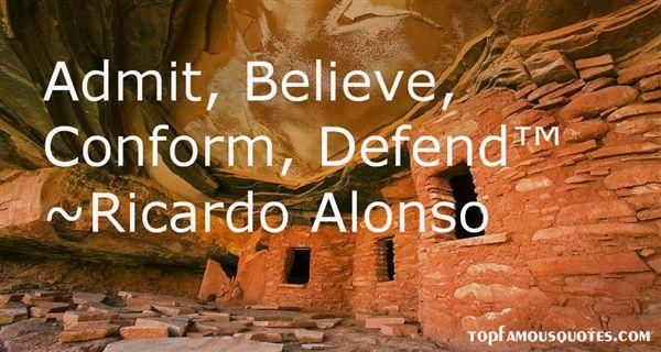 Ricardo Alonso Quotes