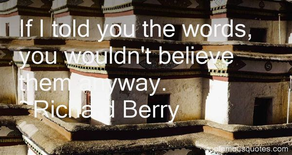 Richard Berry Quotes