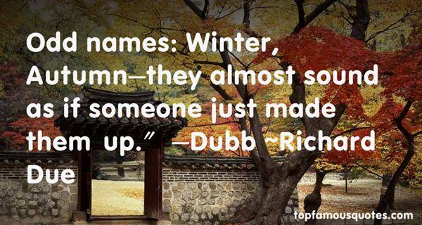 Richard Due Quotes