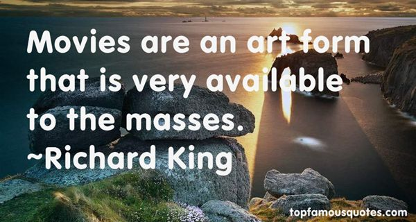 Richard King Quotes