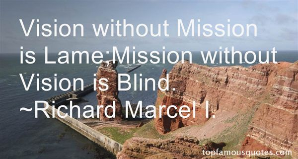 Richard Marcel I. Quotes