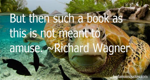 Richard Wagner Quotes