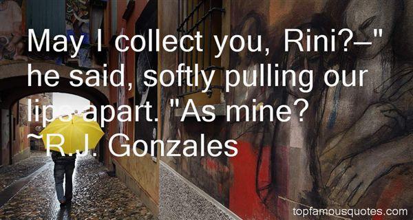 R.J. Gonzales Quotes