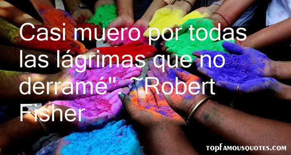 Robert Fisher Quotes